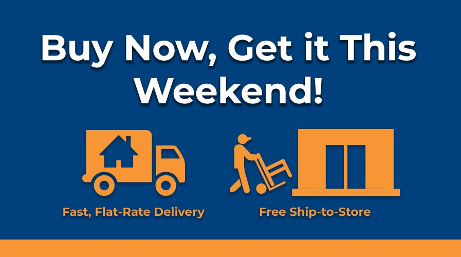 Buy Now, Get it This Weekend Pick Up Delivery Options | Shop Now