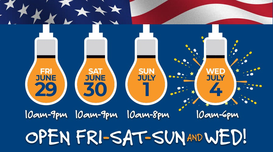 Special Hours for July 4th Open 10 a.m. to 6 p.m. | Shop Now