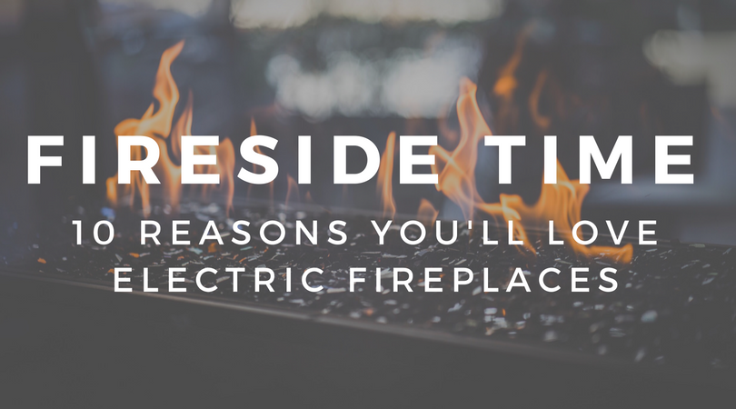Fireside Time of Year: 10 Reasons You'll Love Electric Fireplaces | Weekends Only Furniture and Mattress Blog