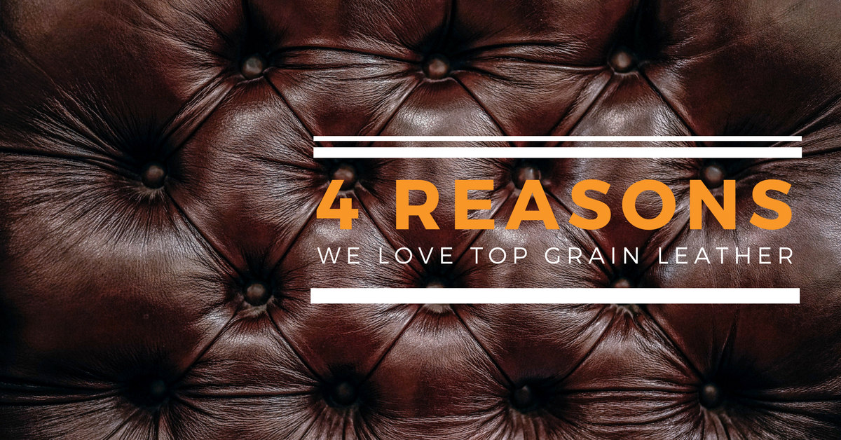 The Leather Guide: 4 Reasons We Love Top Grain Leather | Weekends Only Furniture and Mattress