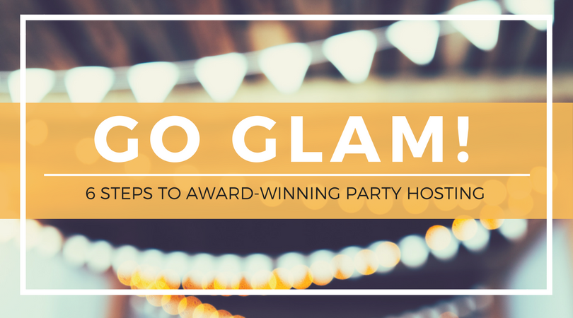 Go Glam! 6 Steps to Award-Winning Party Hosting | Weekends Only Furniture and Mattress