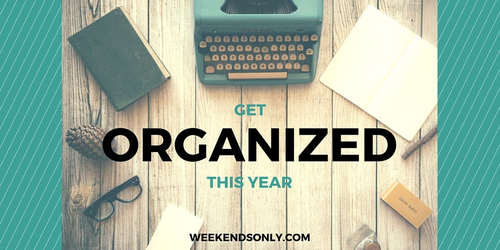 Get Organized This Year With Tips From Weekends Only Furniture & Mattress