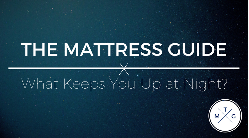 The Mattress Guide: What Keeps You Up at Night? | Weekends Only Furniture and Mattress
